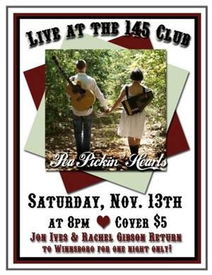 The Pea Pickin' Hearts play The 145 Club Saturday November 13th!