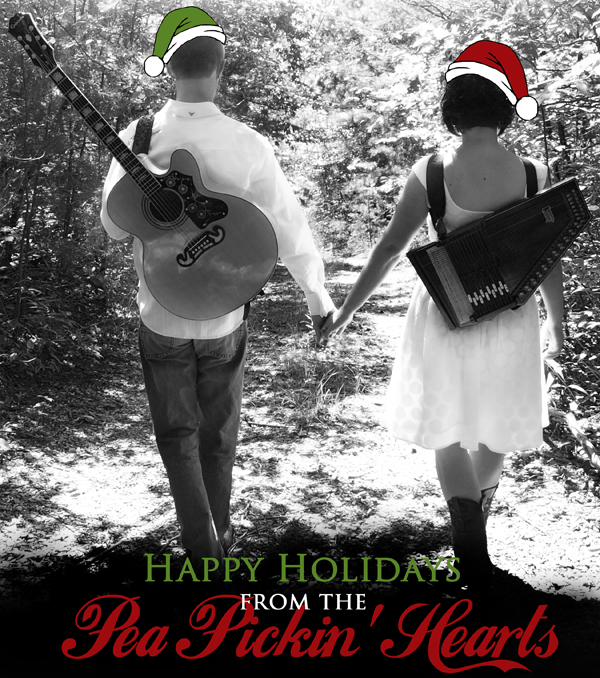 Happy Holidays from the Pea Pickin' Hearts!