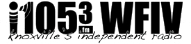 Listen to WFIV i105.3fm--Knoxville Independent Radio!