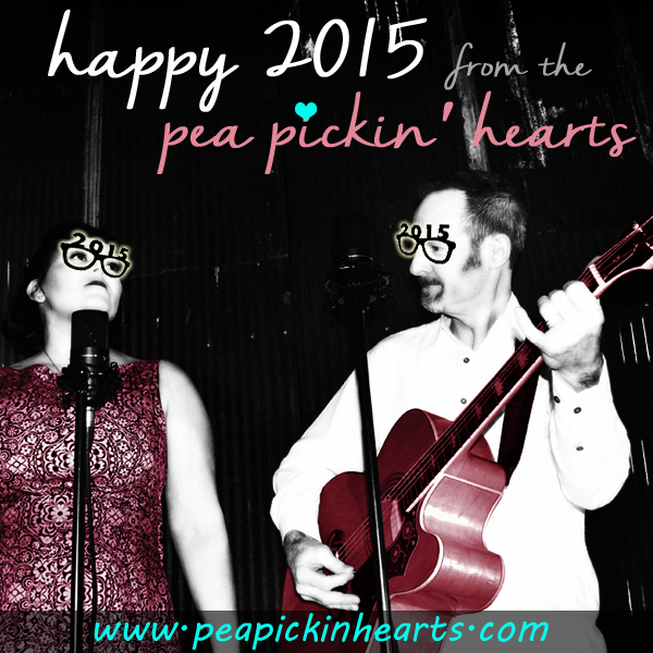 Happy 2015 from the Pea Pickin' Hearts!