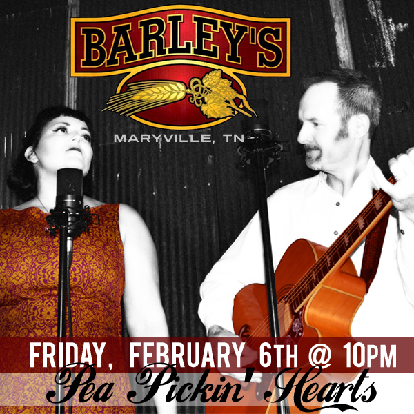 Come hear the Pea Pickin' Hearts at Barleys Maryville!