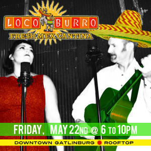 Hear the Pea Pickin' Hearts LIVE on the Rooftop Deck at Loco Burro in downtown Gatlinburg!