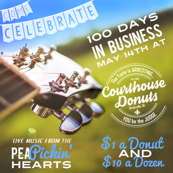 Come celebrate Courthouse Donuts' 100th day in business with the Pea Pickin' Hearts!