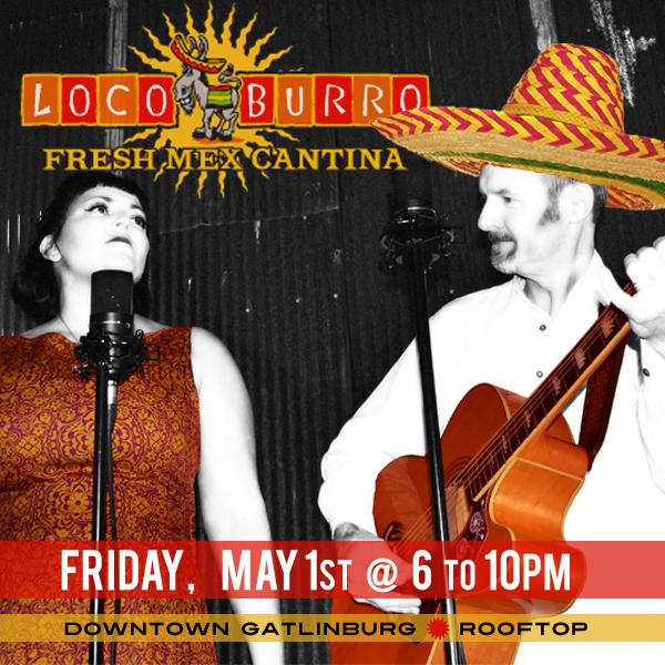 See the Pea Pickin' Hearts at the Rooftop Patio at Loco Buro in downtown Gatlinburg!