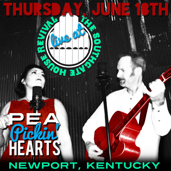 Come see the Pea Pickin' Hearts at Southgate House Revival in Newport, Kentucky!