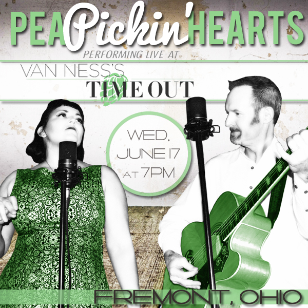 Come hear the Pea Pickin' Hearts at Van Ness Time Out  in Fremont, Ohio!