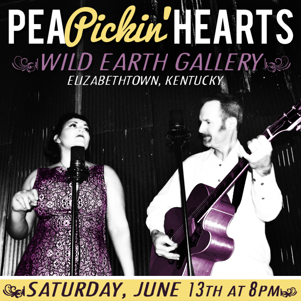 Come hear the Pea Pickin Heart at Wild Earth Gallery for 2nd Saturday in Elizabethtown, KY!