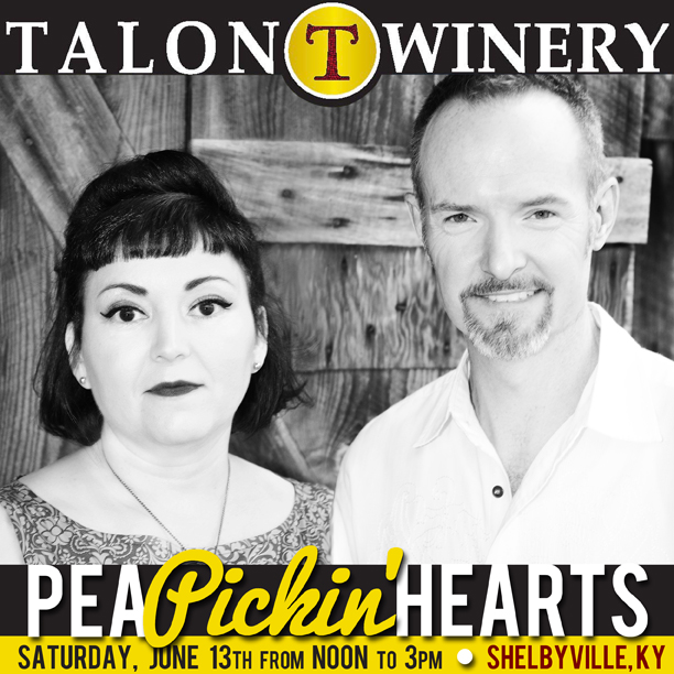 Come hear the Pea Pickin' Hearts at Talon Winery in Shelbyville, KY!