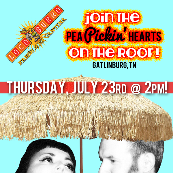 Hear the Pea Pickin' Hearts on the rooftop deck at Loco Burro in Downtown Gatlinburg--rain or shine!