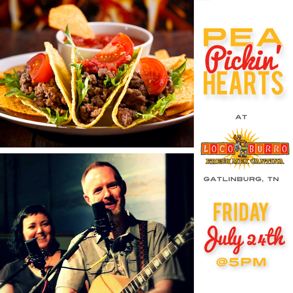 Spend Friday, July 24th on the rooftop deck at Loco Burro with the Pea Pickin' Hearts in Downtown Gatlinburg!