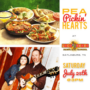 Spend the happiest hours with the Pea Pickin' Hearts on the rooftop deck at Loco Burro in Downtown Gatlinburg on Saturday, July 25th!
