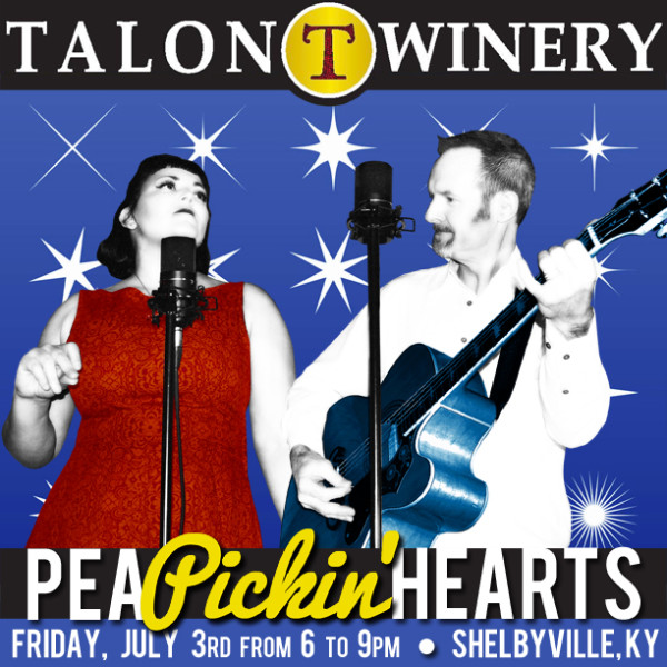 Come hear the Pea Pickin' Hearts at the TALON WINERY in Shelbyville, KY!