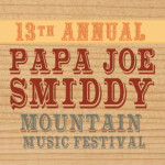 The Pea Pickin' Hearts are proud to be opening the 13th Annual Papa Joe Smiddy Mountain Music Festival!