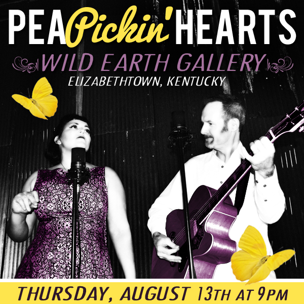 Come hear the Pea Pickin' Hearts at Wild Earth Pub in Elizabethtown, Kentucky  on Thursday, August 13th!