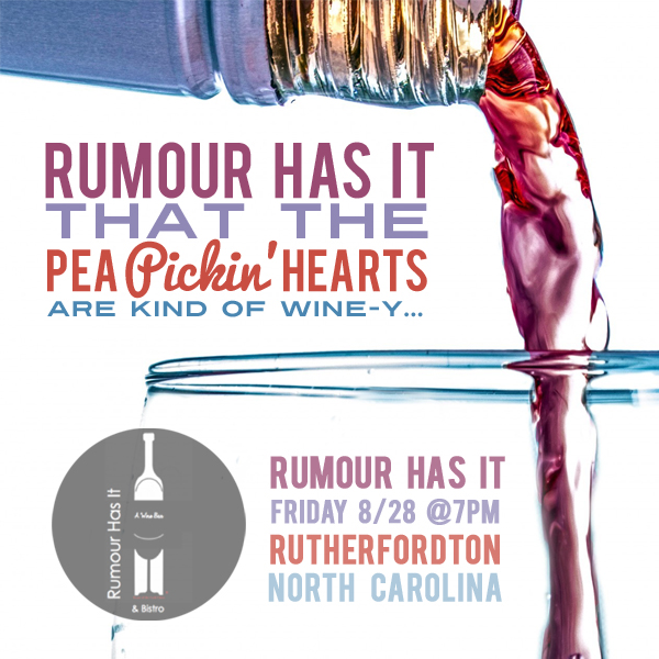 Hear the Pea Pickin' Hearts at Rumour Has It - A Wine Bar in Rutherfordton, NC!