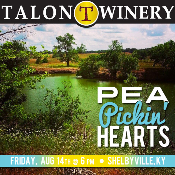 Hear the Pea Pickin' hearts at Talon Winery in Shelbyville, Kentucky on Friday, August 14th starting at 6pm!