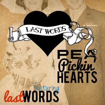 'Last Words' from the Pea Pickin' Hearts is the title-track of their 2015 CD Release,