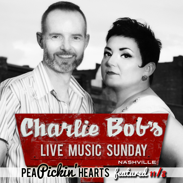 The Pea Pickin' Hearts are being featured on the Live Music Sunday stage at Charlie Bob's East Nashville!
