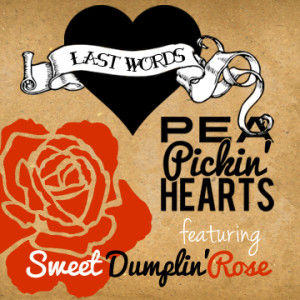 """Sweet Dumplin' Rose"" from the Last Words CD written & performed by the Pea Pickin' Hearts, © 2015. Recorded at Sound Biscuit Productions."