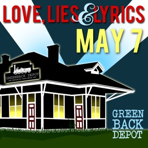 See the Love, Lies & Lyrics tour on the Steam Trunk Stage at Greenback Depot, a listenting room in Greenback, TN!