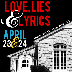 Hear the Pea Pickin' Hearts in Love, Lies & Lyrics at the Pine Tree Playhouse in Winnsboro, SC!