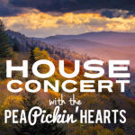Want a House Concert of your own with the Pea Pickin' Hearts? Contact Us!