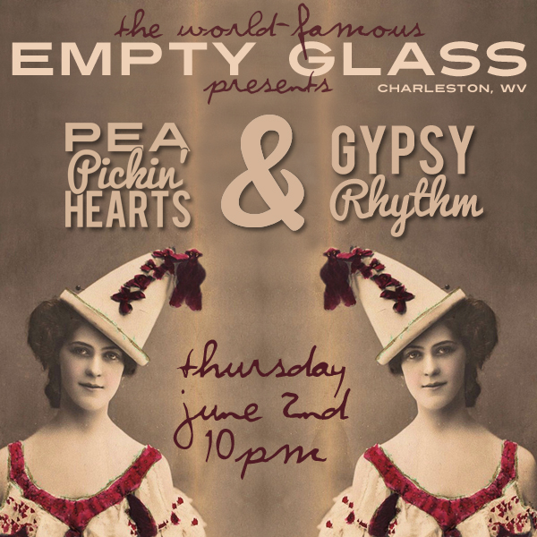 Heart the Pea Pickin' Hearts with Gypsy Rhythm at the world-famous Empty Glass in Charleston, WV!