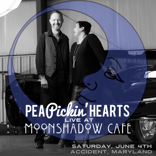 Hear the Pea Pickin' Hearts at MoonShadow Cafe in Accident, Maryland!