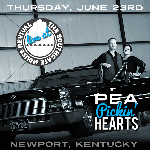 Hear the Pea Pickin' Hearts at Southgate House Revival near Cincinnati on Thursday, June 23rd!