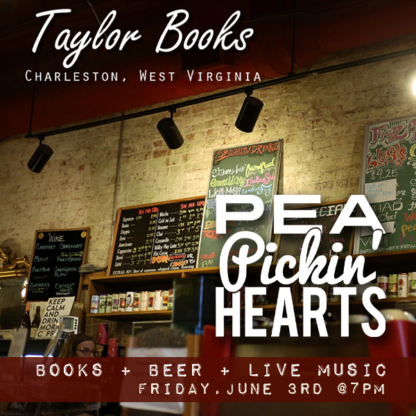 Hear the Pea Pickin' Hearts at Taylor Books in Charleston, WV!
