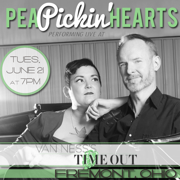 Hear the Pea Pickin' Hearts at Van Ness's Time Out in Fremont, Ohio on Tuesday, June 21st!