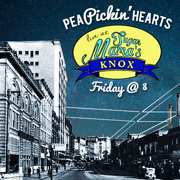 Hear the Pea Pickin' Hearts at Sugar Mama's Knox on Friday, July 15th!