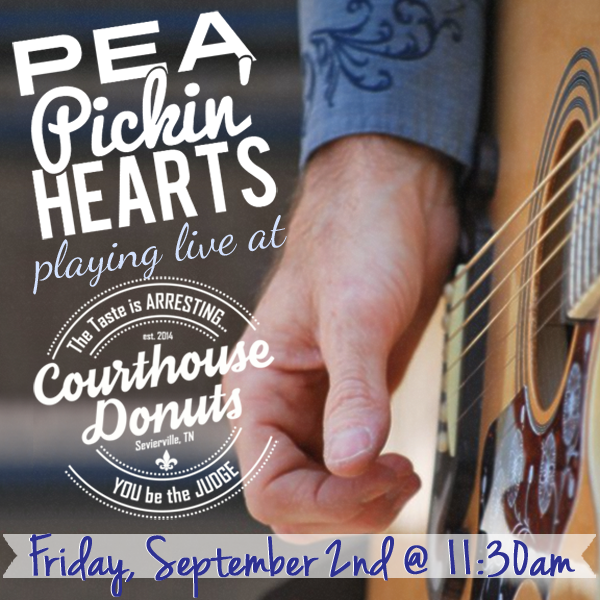 Hear the Pea Pickin' Hearts at Courthouse Donuts on Friday, September 2nd at 11:30am in Sevierville, TN!