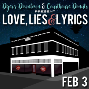 "See the ""Love, Lies & Lyrics"" tour at Dyer's Downtown in Sevierville, TN!"